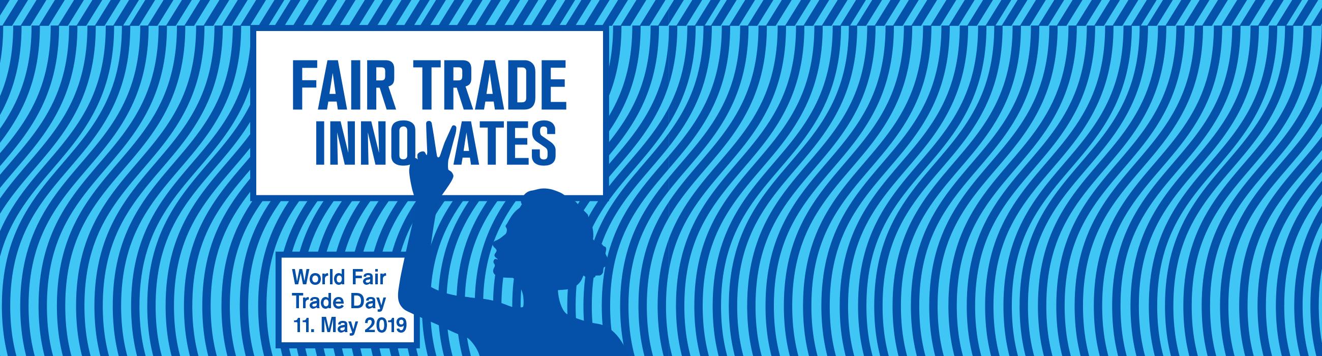 World Fair Trade Day 2019 - Fair Trade Innovates